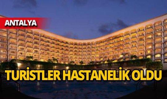 Antalya'da turistler zehirlendi!