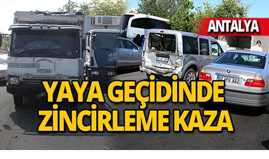 Antalya'da zincirleme kaza: 8 araç birbirine girdi!