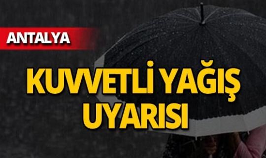 Antalya için kuvvetli yağış uyarısı!
