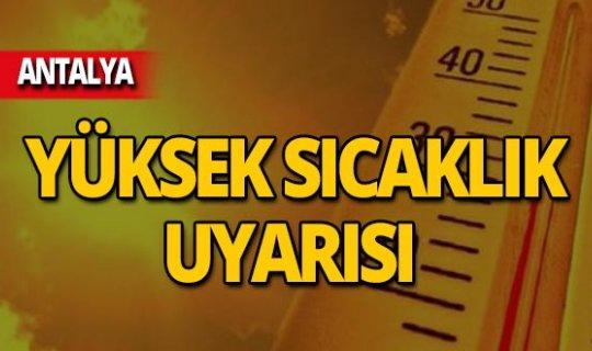 Antalya için yüksek sıcaklık uyarısı!