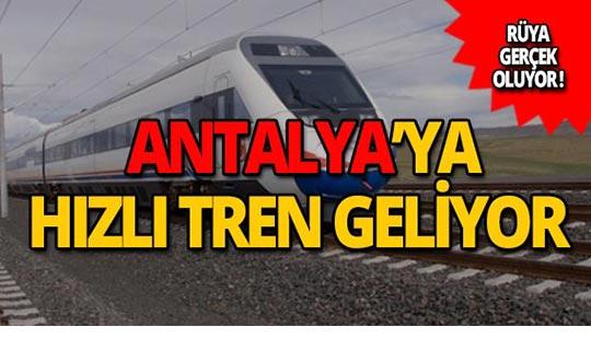 Antalya'ya hızlı tren geliyor!