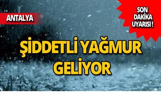 Antalyalılar dikkat! Meteoroloji'den flaş uyarı