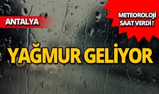 Antalyalılar dikkat! Meteoroloji yağmur için saat verdi