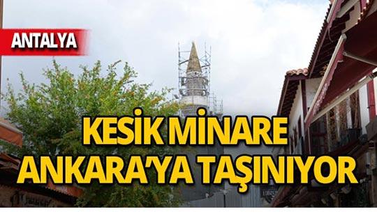 Kesik Minare Ankara'ya taşınıyor!