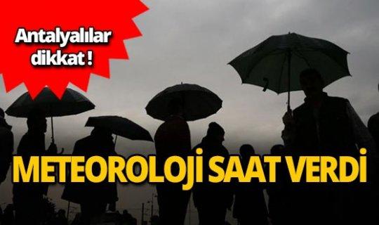 Meteoroloji Antalya için saat verdi!