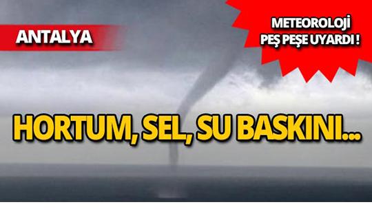 Meteoroloji'den dolu, su baskını, hortum uyarısı!