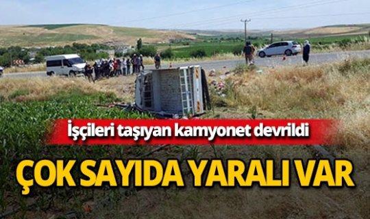 Tarım işçilerini taşıyan kamyonet devrildi: Çok sayıda yaralı var!