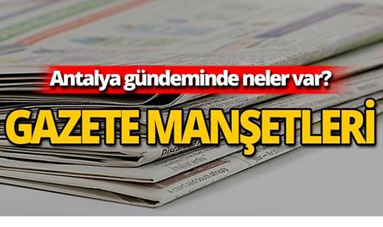 24 Temmuz 2019 Antalya'nın yerel gazete manşetleri