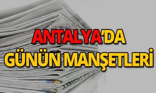 5 Temmuz 2019 Antalya'nın yerel gazete manşetleri