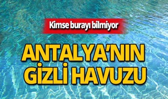 Antalya'da gizli havuz!