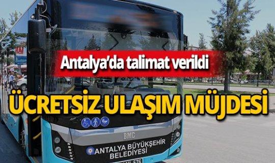 Antalya'da ücretsiz ulaşım müjdesi