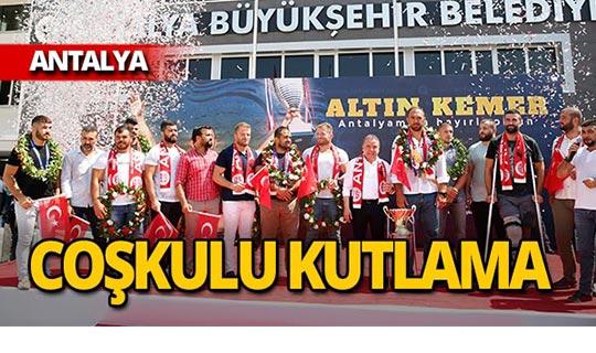 Antalya'nın gururuna coşkulu karşılama
