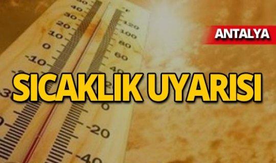 Antalyalılar dikkat! 40 dereceyi bulacak