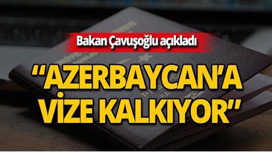 """Bakan açıkladı: """"Azerbaycan'a vize kalkıyor"""""""