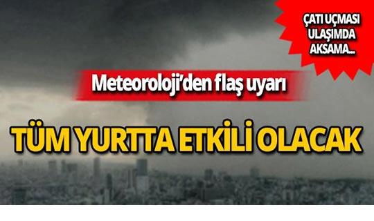 Dikkat! Meteoroloji tüm yurdu uyardı