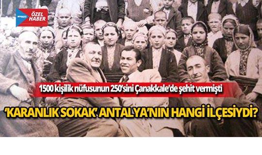 'Karanlık Sokak' Antalya'nın hangi ilçesiydi?