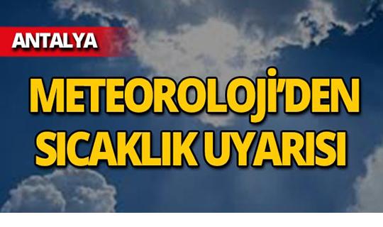 Meteoroloji'den Antalya için yeni uyarı: Sıcaklık artıyor