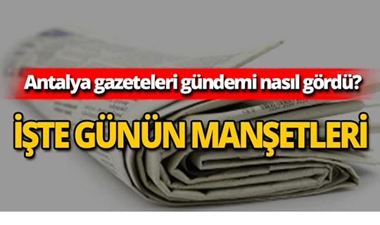 20 Ağustos 2019 Antalya'nın yerel gazete manşetleri