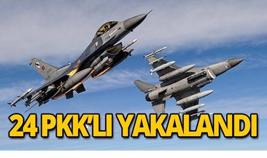 24 PKK'lı terörist yakalandı!