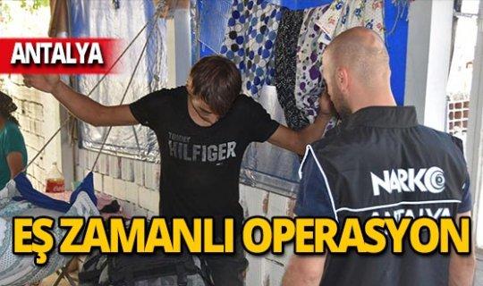 Antalya'da 7 adrese eş zamanlı operasyon!
