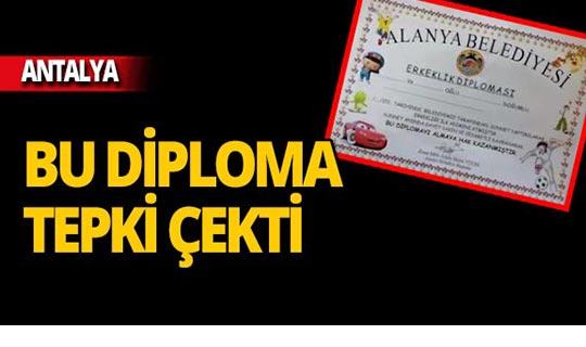 Antalya'da erkeklik diplomasına sert tepki!