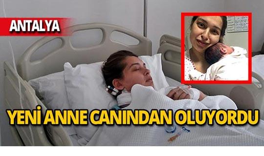 Antalya'da hastane hatası hayatına mal oluyordu!