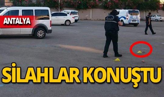 Antalya'da silahlı kavga!