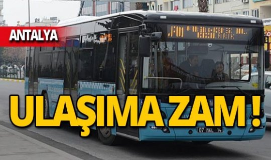 Antalya'da toplu ulaşıma zam!