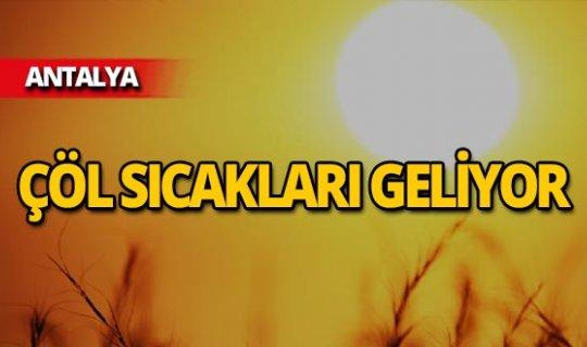 Antalyalılar dikkat! Sıcaklık uyarısı