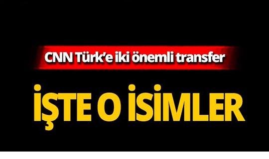 CNN Türk, iki önemli ismi kadrosuna kattı