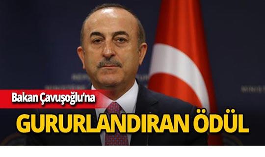 Dışişleri Bakanı Çavuşoğlu'na gururlandıran ödül!