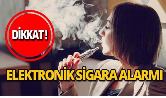 Elektronik sigara alarmı!