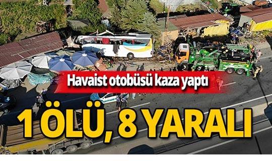 Havaist otobüsü kaza yaptı: 1 ölü, 8 yaralı