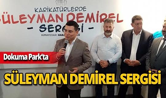Karikatürlerle Süleyman Demirel Sergisi Dokuma Park'ta açıldı