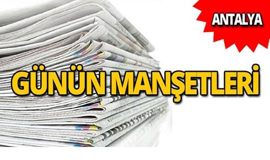 18 Eylül 2019 Antalya'nın yerel gazete manşetleri