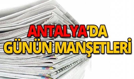 28 Eylül 2019 Antalya'nın yerel gazete manşetleri