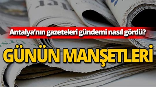 5 Eylül 2019 Antalya'nın yerel gazete manşetleri