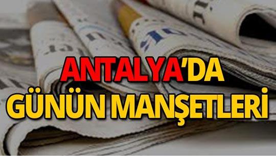 7 Eylül 2019 Antalya'nın yerel gazete manşetleri