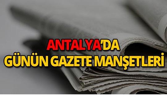 9 Eylül 2019 Antalya'nın yerel gazete manşetleri