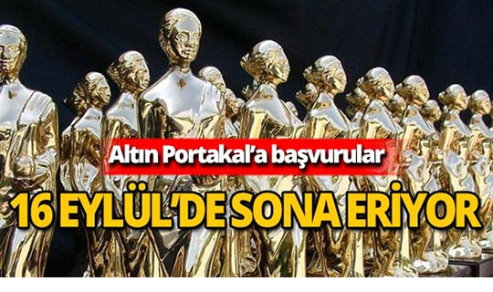 Altın Portakal başvuruları 16 Eylül'de sona eriyor