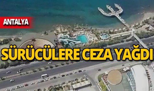 Antalya'da havadan denetim: Ceza yağdı!