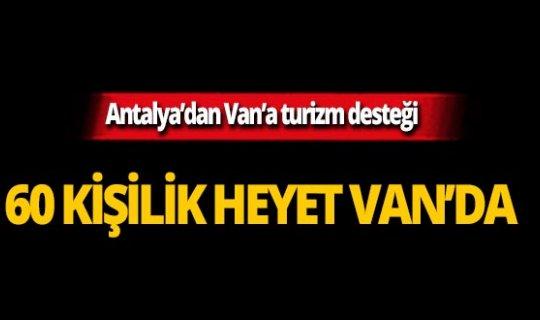 Antalya'dan 60 kişilik heyet Van Turizm Fuarı'na katılacak