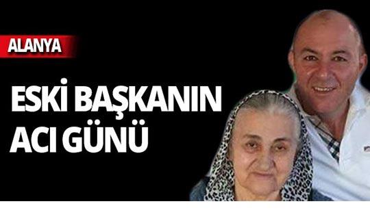 CHP Alanya İlçe eski başkanının acı günü