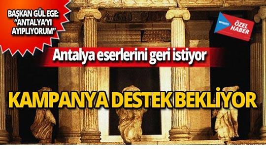 Antalya eserlerini geri istiyor! İmza kampanyası destek bekliyor