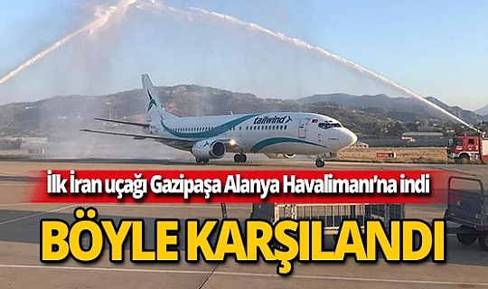 İlk İran uçağı Gazipaşa Alanya Havalimanına indi