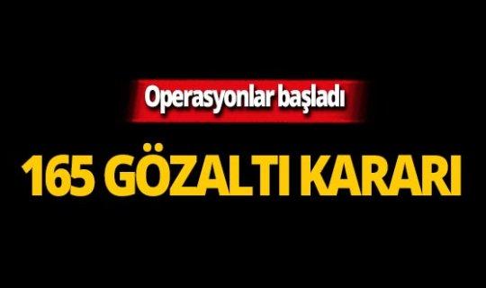 Onlarca kentte operasyon! 165 gözaltı kararı