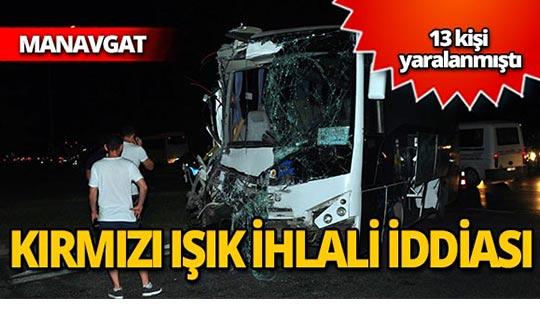 Otobüs kazasında kırmızı ışık ihlali iddiası!