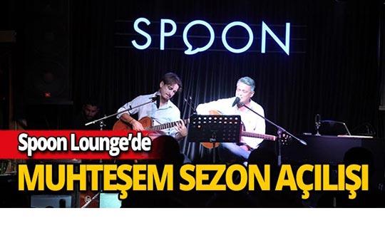 Spoon Lounge'damuhteşem açılış