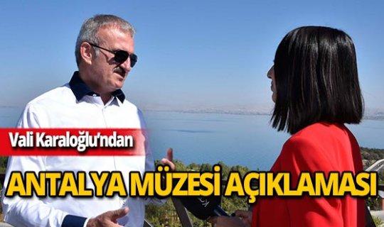 """Vali Karaloğlu'ndan müze açıklaması: """"Tümüyle yıkılmayabilir"""""""