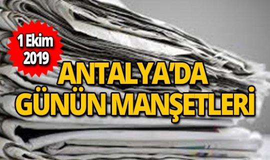 1 Ekim 2019 Antalya'nın yerel gazete manşetleri